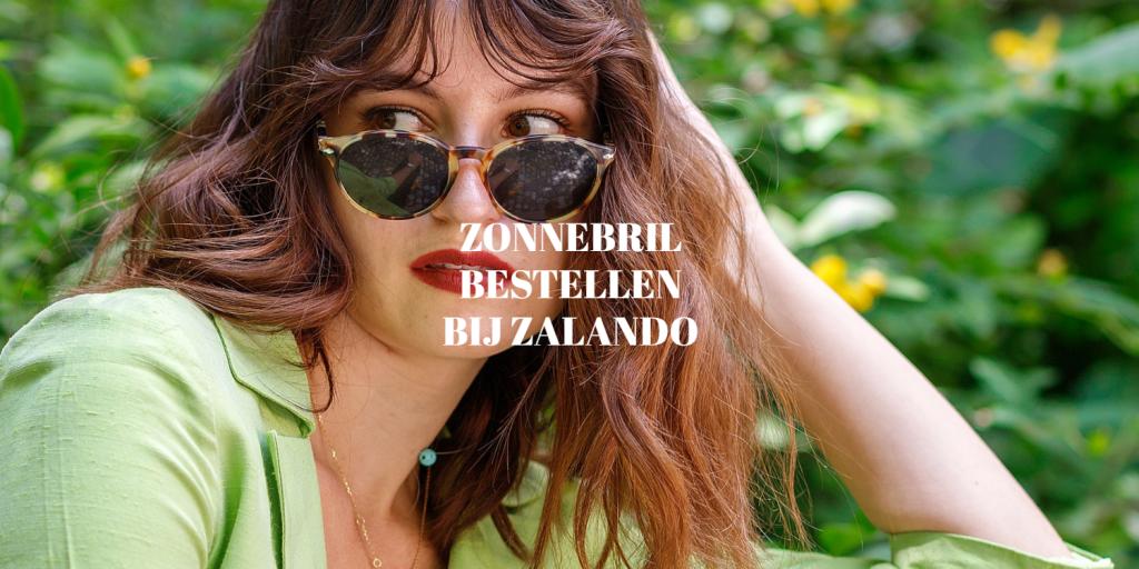 2021 zonnebrillen bestellen bij Zalando